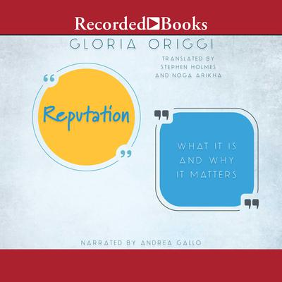 Reputation: What Is It and Why It Matters Audiobook, by Gloria Origgi