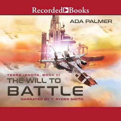 The Will to Battle Audiobook, by Ada Palmer