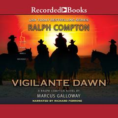 Vigilante Dawn Audiobook, by Marcus Galloway, Ralph Compton