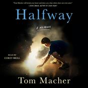 Halfway: A Memoir Audiobook, by Tom Macher