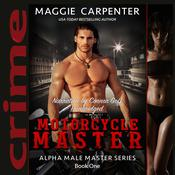 Motorcycle Master: Bad Boy Angel Audiobook, by Maggie Carpenter|