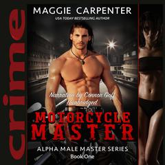 Motorcycle Master: Bad Boy Angel Audiobook, by Maggie Carpenter