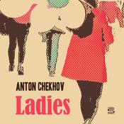 Ladies Audiobook, by Anton Chekhov