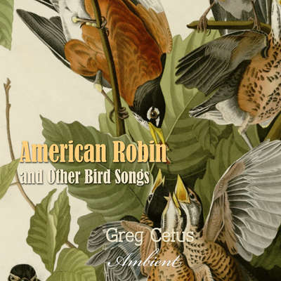 American Robin and Other Bird Songs: Nature Sounds for Mindfulness Audiobook, by Greg Cetus