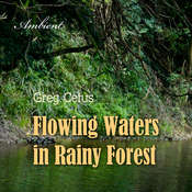 Flowing Waters in Rainy Forest: Ambient Nature Sounds Audiobook, by Greg Cetus