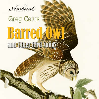 Barred Owl and Other Bird Songs: Nature Sounds for Reflection Audiobook, by Greg Cetus