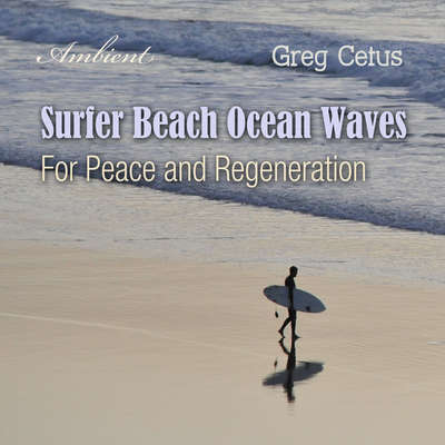 Surfer Beach Ocean Waves: For Peace and Regeneration Audiobook, by Greg Cetus