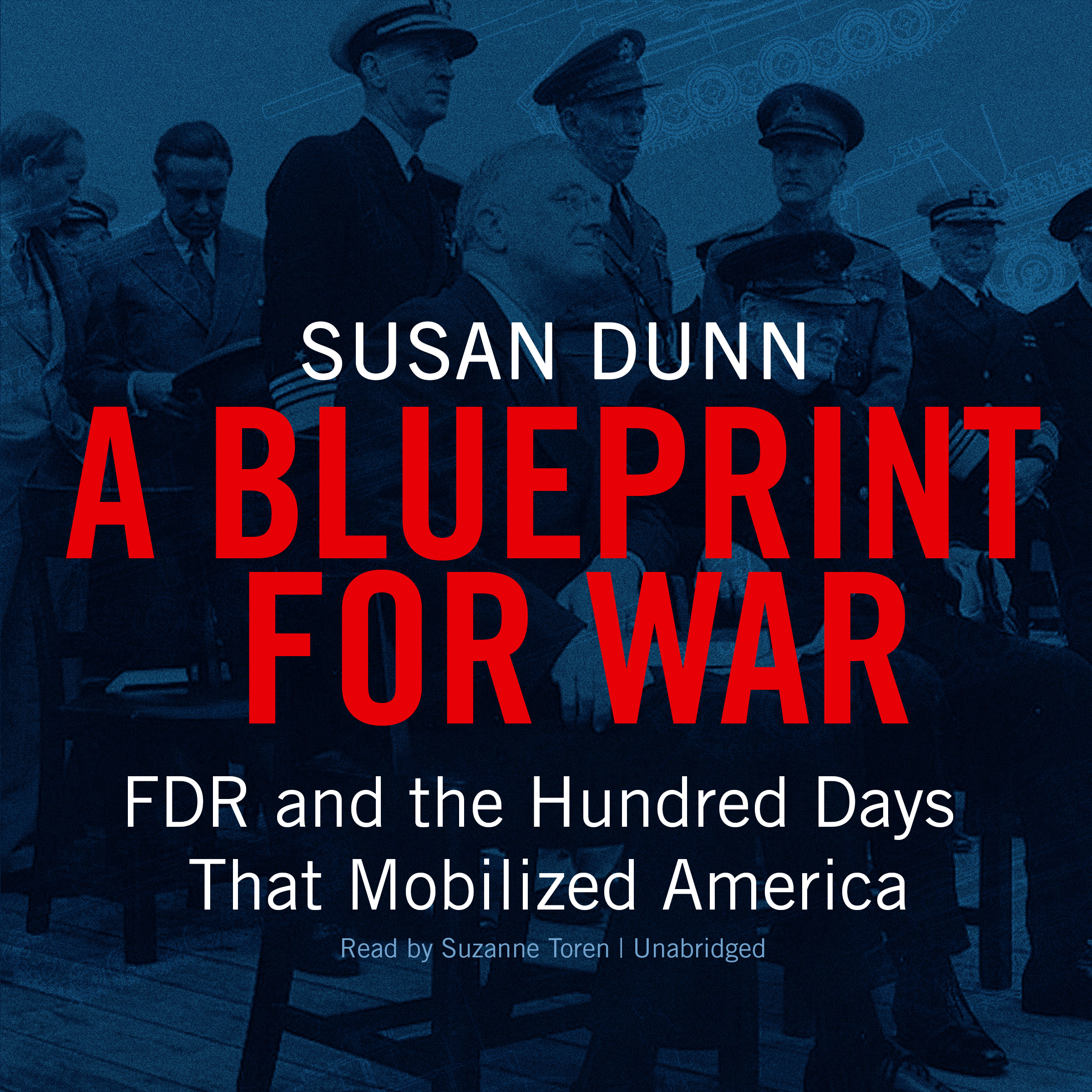 A blueprint for war audiobook listen instantly a blueprint for war fdr and the hundred days that mobilized america audiobook by malvernweather Choice Image