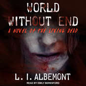 World without End: A Novel of The Living Dead Audiobook, by L. I. Albemont|