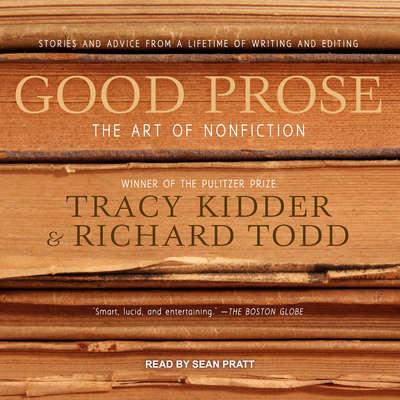 Good Prose: The Art of Nonfiction Audiobook, by Tracy Kidder
