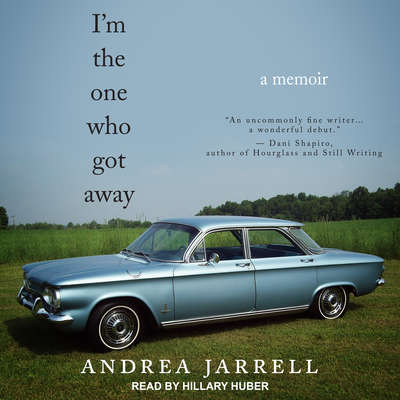 Im the One Who Got Away: A Memoir Audiobook, by Andrea Jarrell