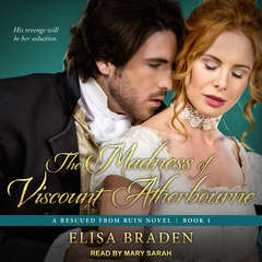 The Madness of Viscount Atherbourne Audiobook, by Elisa Braden