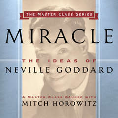 Miracle: The Ideas of Neville Goddard Audiobook, by Mitch Horowitz