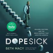 Dopesick: Dealers, Doctors, and the Drug Company that Addicted America Audiobook, by Beth Macy