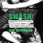 Smash!: Green Day, The Offspring, Bad Religion, NOFX, and the '90s Punk Explosion Audiobook, by Ian Winwood