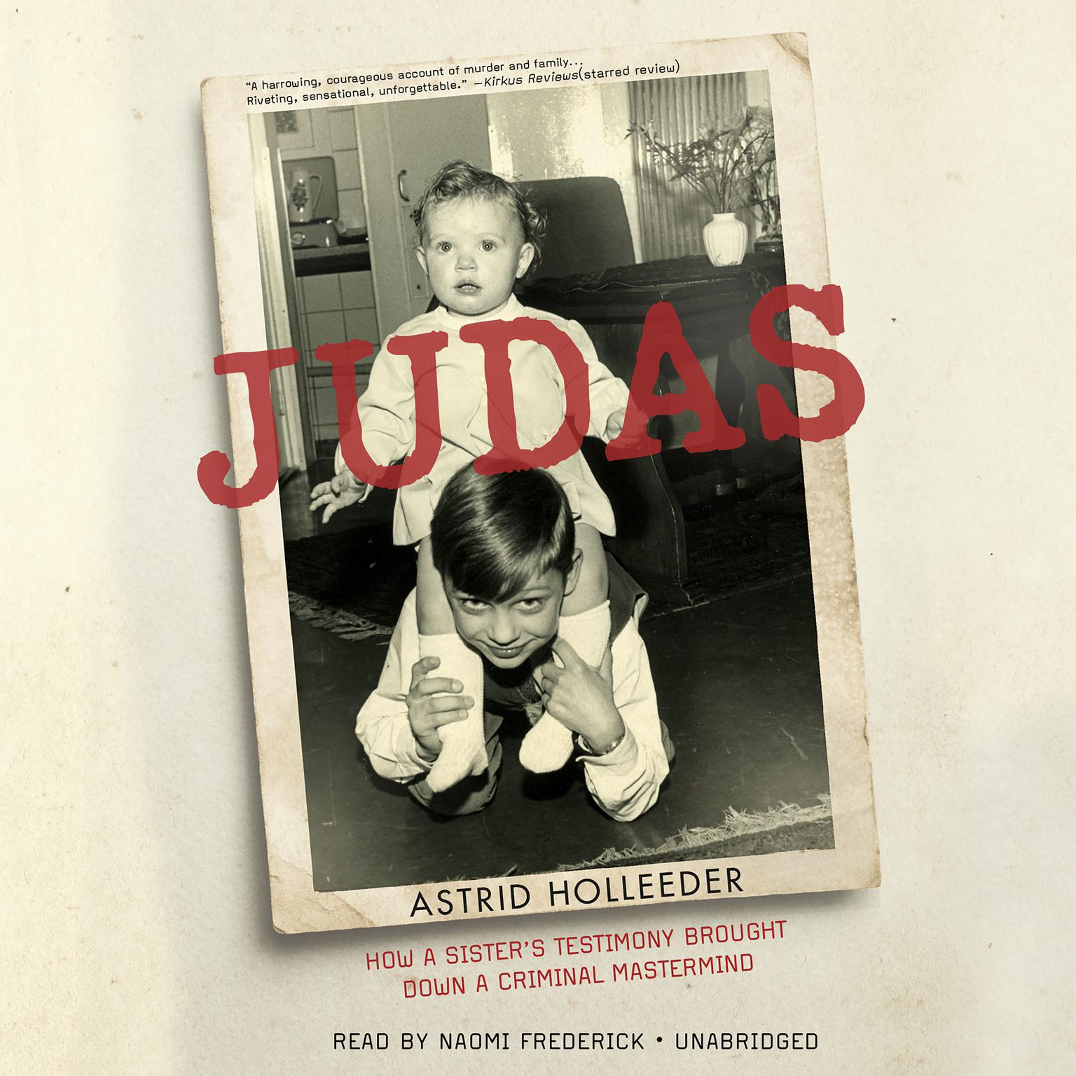 Printable Judas: How a Sister's Testimony Brought Down a Criminal Mastermind Audiobook Cover Art