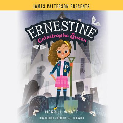 Ernestine, Catastrophe Queen Audiobook, by Merrill Wyatt