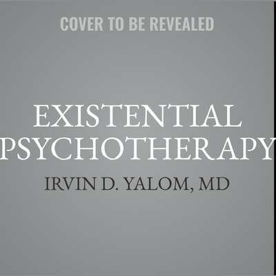Existential Psychotherapy Audiobook, by Irvin D. Yalom