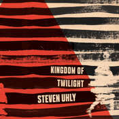 Kingdom of Twilight Audiobook, by Steven Uhly