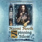 Spinning Silver: A Novel Audiobook, by Naomi Novik
