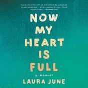Now My Heart Is Full: A Memoir Audiobook, by Laura June