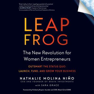 Leapfrog: The New Revolution for Women Entrepreneurs Audiobook, by Nathalie Molina Niño