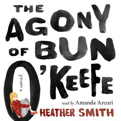 The Agony of Bun OKeefe Audiobook, by Heather Smith