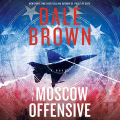 The Moscow Offensive: A Novel Audiobook, by Dale Brown