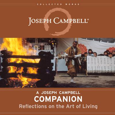 A Joseph Campbell Companion: Reflections on the Art of Living Audiobook, by Joseph Campbell