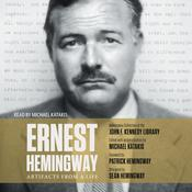 Ernest Hemingway: Artifacts From a Life Audiobook, by Michael Katakis