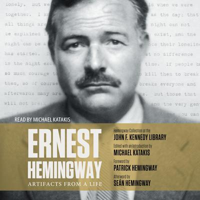 Ernest Hemingway: Artifacts From a Life: Artifacts From a Life Audiobook, by Michael Katakis