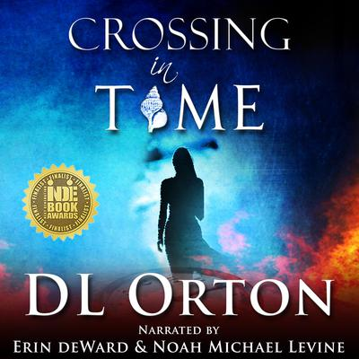 Crossing in Time: An Edgy Sci-Fi Love Story Audiobook, by D. L. Orton
