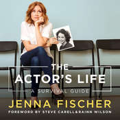 The Actor's Life: A Survival Guide Audiobook, by Jenna Fischer|