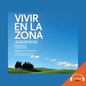 Vivir En La Zona Audiobook, by Julio Bevione