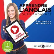 Apprendre l'Anglais, Cours Audio N° 2: Lire et Écouter des Livres en Anglais Audiobook, by Polyglot Planet