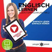 Englisch Lernen - Einfach Lesen - Einfach Hören [German Edition]: Paralleltext Audio-Sprachkurs Nr. 2 - Der Englisch Easy Reader - Easy Audio Sprachkurs Audiobook, by Polyglot Planet