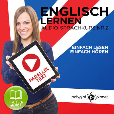 Englisch Lernen - Einfach Lesen - Einfach Hören [German Edition]: Paralleltext Audio-Sprachkurs Nr. 2 - Der Englisch Easy Reader - Easy Audio Sprachkurs Audiobook, by Polyglot Planet