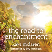 The Road To Enchantment: The Novel Audiobook, by Kaya McLaren