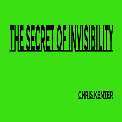 The Secret of Invisibility Audiobook, by Chris Kenter