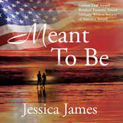Meant to Be: A Novel of Honor and Duty Audiobook, by Jessica James