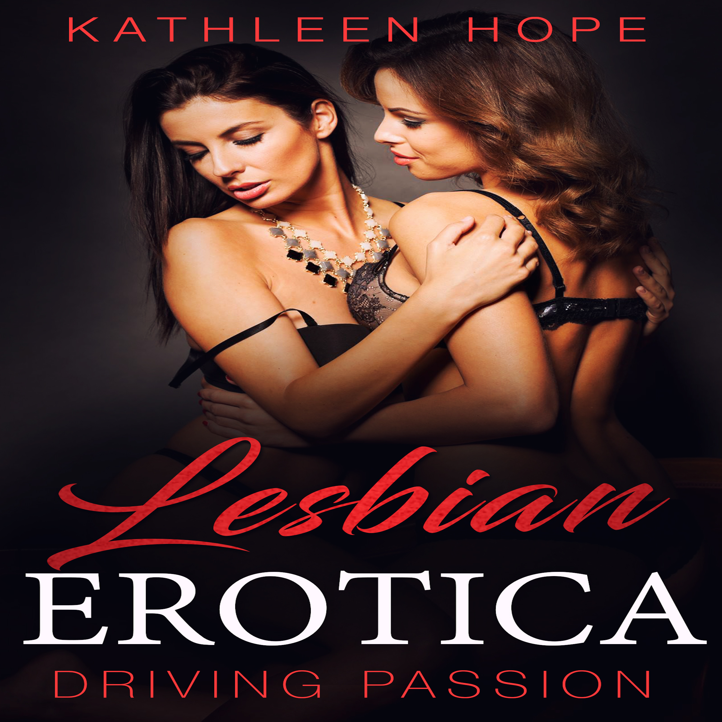 Lesbian Erotica: Driving Passion Audiobook, by Kathleen Hope