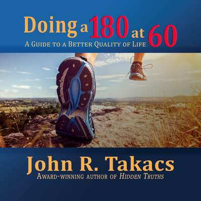 Doing A 180 At 60: You-Turn Allowed Audiobook, by John R. Takacs