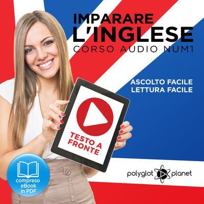 Imparare lInglese - Lettura Facile - Ascolto Facile - Testo a Fronte: Inglese Corso Audio, Num. 1 [Learn English - Easy Reading - Easy Audio] Audiobook, by Polyglot Planet