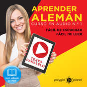 Aprender Alemán - Fácil de Leer - Fácil de Escuchar - Texto Paralelo: Curso en Audio, No. 1 [Learn German - Audio Course No. 1]: Lectura Fácil en Alemán [Easy Reading in German] Audiobook, by Polyglot Planet