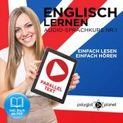 Englisch Lernen - Einfach Lesen - Einfach Hören [German Edition]: Paralleltext Audio-Sprachkurs Nr. 1 - Der Englisch Easy Reader - Easy Audio Sprachkurs