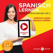 Spanisch Lernen - Einfach Lesen - Einfach Hören - Paralleltext Audio-Sprachkurs Nr. 3 - Der Spanisch Easy Reader - Easy Audio Sprachkurs Audiobook, by Polyglot Planet