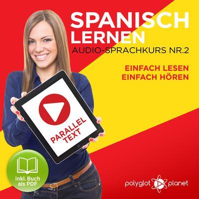 Spanisch Lernen - Einfach Lesen - Einfach Hören - Paralleltext Audio-Sprachkurs Nr. 2 - Der Spanisch Easy Reader - Easy Audio Sprachkurs Audiobook, by Polyglot Planet