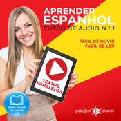 Aprender Espanhol - Textos Paralelos - Fácil de ouvir - Fácil de ler CURSO DE ÁUDIO DE ESPANHOL N.o 1 - Aprender Espanhol - Aprenda com Áudio  Audiobook, by Polyglot Planet