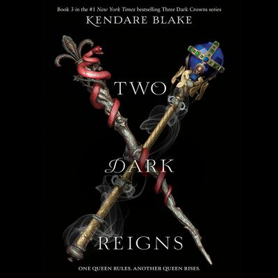 Two Dark Reigns Audiobook, by Kendare Blake