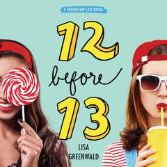 Friendship List #2: 12 before 13 Audiobook, by Lisa Greenwald